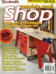 Woodsmith Complete Small Shop Tools, Tips & Techniques for Your Best Shop Yet