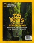 National Geographic-125 Years of Great Explorations